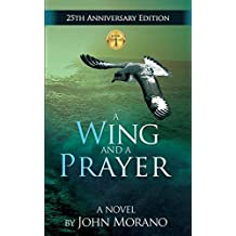 A Wing and a Prayer (The John Morano Eco-Adventure Series)