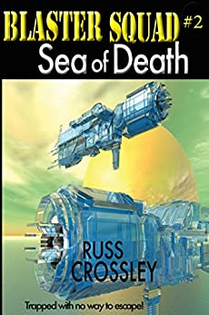 Blaster Squad #2: Sea of Death by [Crossley, Russ]