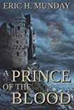 A Prince of the Blood, Eric Munday, 1484945344