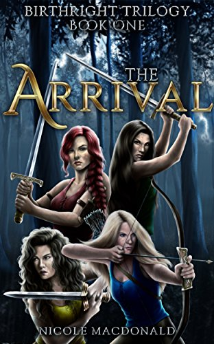 The Arrival: An Epic Fantasy Romance Adventure (BirthRight Trilogy Book 1)