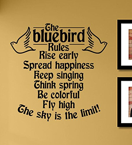 The bluebird rules rise early spread happiness keep singing