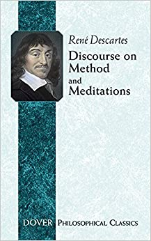Discourse on Method and Meditations (Philosophical Classics) by Descartes, René(December 12, 2003)