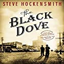 The Black Dove: A Holmes on the Range Mystery Audiobook by Steve Hockensmith Narrated by William Dufris