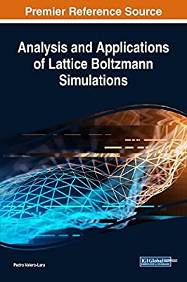 Analysis and Applications of Lattice Boltzmann Simulations