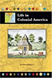 Life in Colonial America, Russell Roberts, 1584155493