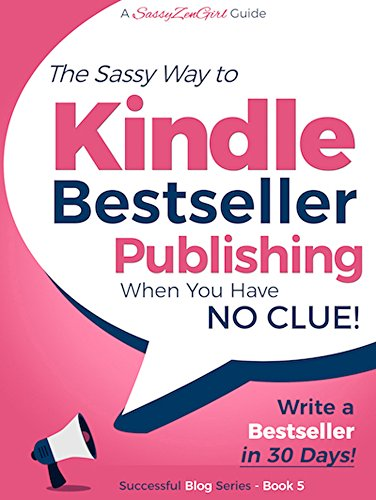 Kindle Bestseller Publishing: Publish a #1 Bestseller in the next 30 Days! (Beginner Internet Marketing Series Book 5) (English Edition)