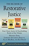 img - for The Big Book of Restorative Justice: Four Classic Justice & Peacebuilding Books in One Volume (Justice and Peacebuilding) book / textbook / text book
