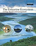 img - for The Estuarine Ecosystem: Ecology, Threats, and Management book / textbook / text book