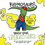 Brush Your Teeth Rex: Rhymosaurs, Book 1 | Orlando Molina