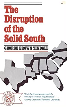 The Disruption of the Solid South (Norton Library (Paperback))