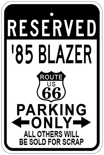 1985 85 CHEVY BLAZER Route 66 Aluminum Parking Sign - 12 x 18 Inches (66 Route Blazer)