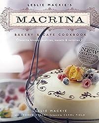 Leslie Mackie's Macrina Bakery & Cafe Cookbook: Favorite Breads, Pastries, Sweets and Savories