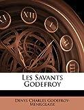 Les Savants Godefroy, Denys Charles Godefroy-Ménilglaise, 1148986723