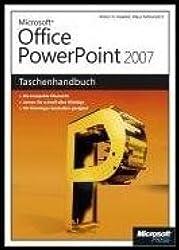 Microsoft Office PowerPoint 2007 - Das Taschenhandbuch: Anwenderwissen schnell und kompakt