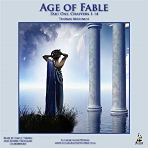 The Age of Fable: Part One, Chapters 1-14 Audiobook