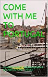 COME WITH ME TO PORTUGAL