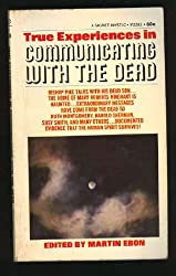 True Experiences in Communicating with the Dead