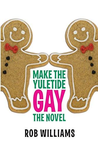 Make The Yuletide Gay: The Novel