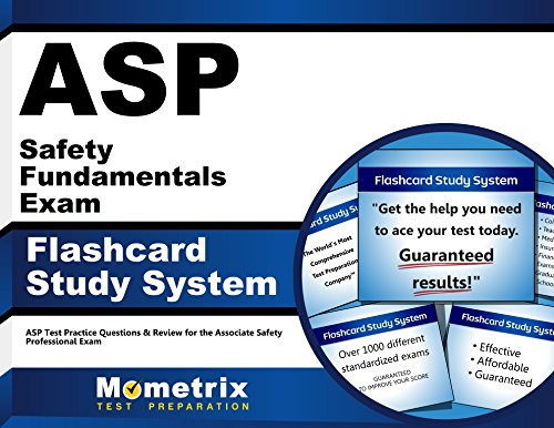 ASP Safety Fundamentals Exam Flashcard Study System: ASP Test Practice Questions & Review for the Associate Safety Professional Exam ()