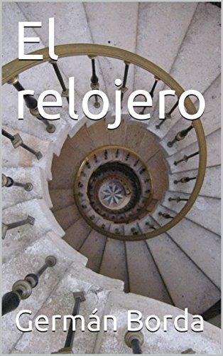 El relojero (Spanish Edition)
