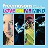 Love On My Mind (feat. Amanda Wilson) [Freemasons Remix]
