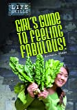 Girls' Guide to Feeling Fabulous!, Barbara Sheen, 1432913611