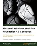 Microsoft Windows Workflow Foundation 4.0 Cookbook