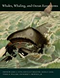 Whales, Whaling, and Ocean Ecosystems, , 0520248848
