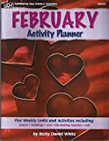 img - for February activity planner: Five weekly theme units--snacks, weddings, love, rip-roaring twenties, and golf book / textbook / text book