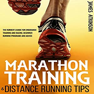 Marathon Training & Distance Running Tips Audiobook