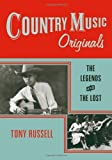 img - for By Tony Russell - Country Music Originals: The Legends and the Lost (2007-11-30) [Hardcover] book / textbook / text book