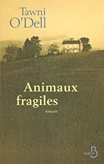 Animaux fragiles : [roman], O'Dell, Tawni