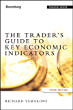 The Trader's Guide to Key Economic Indicators (Bloomberg Financial Book 151)