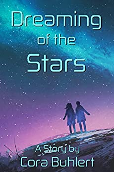 Dreaming of the Stars (In Love and War Book 1) by [Buhlert, Cora]