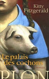 Le palais des cochons, Fitzgerald, Kitty