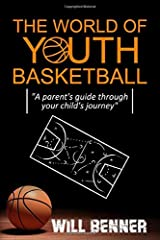 THE WORLD OF YOUTH BASKETBALL: A parent's guide through your child's journey Paperback