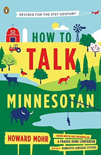 How to Talk Minnesotan: Revised for the 21st (Funny Learn Language)