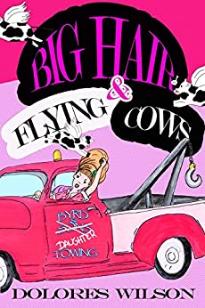 BIG HAIR AND FLYING COWS by [Wilson, Dolores]