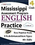 Mississippi Assessment Program Test Prep: Grade 4 English Language Arts Literacy (ELA) Practice Workbook and Full-length Online Assessments: MAP Study Guide
