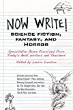 Image of Now Write! Science Fiction, Fantasy and Horror: Speculative Genre Exercises from Today's Best Writers and Teachers (Now Write! Series)