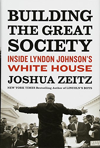 Building the Great Society: Inside Lyndon Johnson