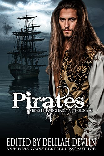 Pirates (A Boys Behaving Badly Anthology Book 3)