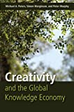 Creativity and the Global Knowledge Economy, Peters, Michael A. and Marginson, Simon, 1433104261