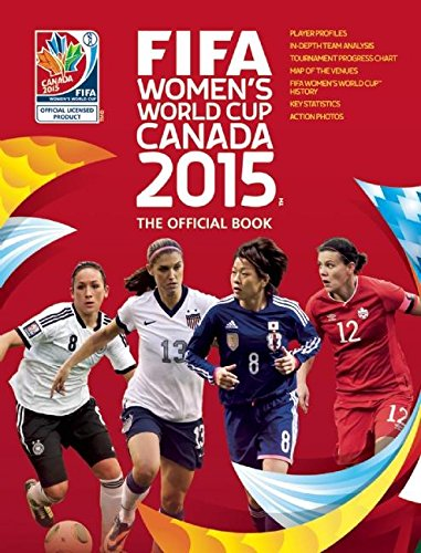 Fifa womens world cup canada 2015 the official book catherine fifa womens world cup canada 2015 the official book catherine etoe jen oneill natalia sollohub tanya aldred 9780789212283 amazon books gumiabroncs Images