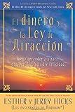 El dinero y la ley de atraccion/ Money, and the Law of Attraction: Como Aprender a Atraer Prosperidad, Salud Y Felicidad/ Learning to Attract Wealth, Health, and Happiness