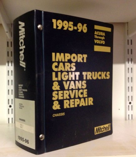 MITCHELL 1995-96 Import Cars Light Trucks & Vans Service & Repair CHASSIS, ACURA Through VOLVO,