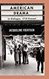 img - for American Drama: In Dialogue, 1714-Present book / textbook / text book