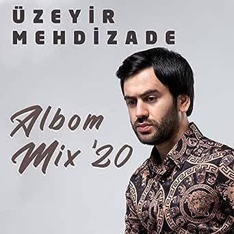 Albom Mix 20 By Uzeyir Mehdizade On Amazon Music Amazon Com