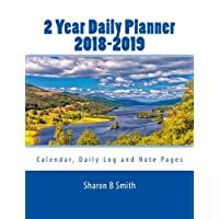 2 Year Daily Planner 2018-2019: December 2017 thru January 2020 - Write your plans on the Calendar, Daily log or Note page for each day for 2 full years includes 2018-2019.