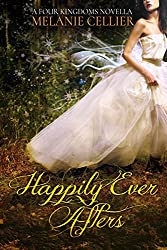 Happily Ever Afters: A Four Kingdoms Novella